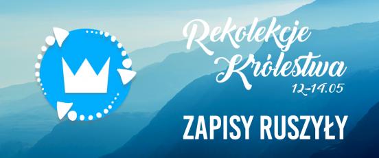 Rekolekcje Królestwa – Zapisz się!