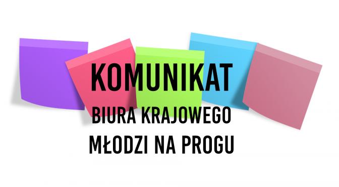 Komunikat Biura Krajowego Młodzi na Progu
