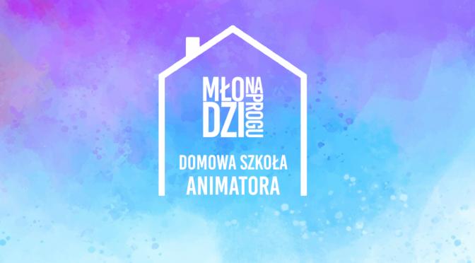 Domowa Szkoła Animatora – Zapowiedź!