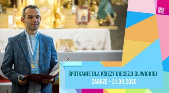 Spotkanie dla księży Diecezji Gliwickiej 21.09 – godz. 16:00!