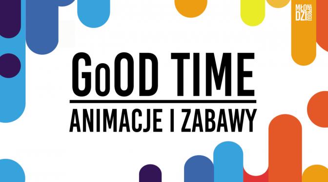 GoOD TIME – Zeszyt Animacji i Zabaw – Mamy to!