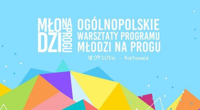 Warsztaty w Katowicach i w Zabrzu – czas start!